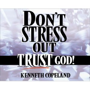 Don't Stress Out - Trust God - 4CD