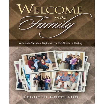 Welcome To The Family: A Guide to Salvation, Baptism in the Holy Spirit and Healing