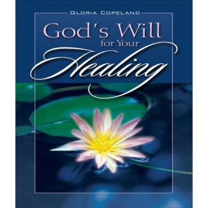 God's Will for Your Healing - Bk