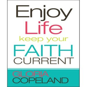 Enjoy Life, Keep Your Faith Current-MBk